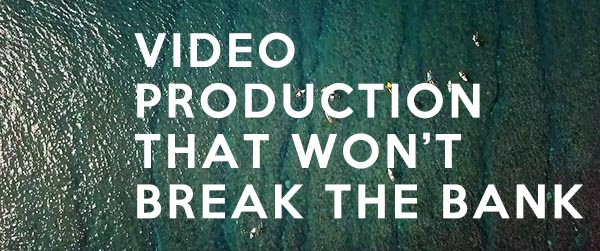 Video Production that wont break the bank